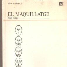 Libros de segunda mano: TALLER DE TEATRE - 24 EL MAQUILLATGE : JORDI VOLTAS. Lote 35000796