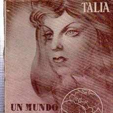 Libros de segunda mano: SACHA GUITRY, UN MUNDO LOCO, TALIA, MADRID 1943, NÚMERO XL. Lote 35386823