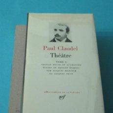 Libros de segunda mano: PAUL CLAUDEL. THÉATRE. TOME I. TEXTES ET NOTICES PAR JACQUES MADAULE ET JACQUES PETIT. Lote 35474548