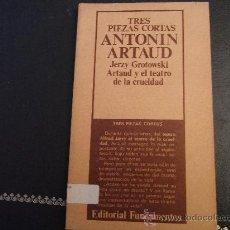 Libros de segunda mano: TRES PIEZAS CORTAS. A. ARTAUD.. Lote 35519192