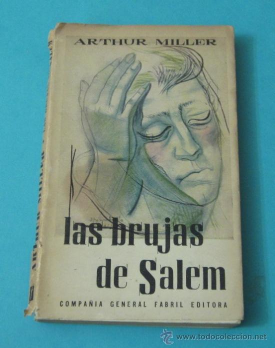LAS BRUJAS DE SALEM. ARTHUR MILLER. 3ª EDICIÓN 1958 (Libros de Segunda Mano (posteriores a 1936) - Literatura - Teatro)