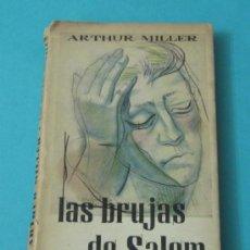 Libros de segunda mano: LAS BRUJAS DE SALEM. ARTHUR MILLER. 3ª EDICIÓN 1958. Lote 197774768