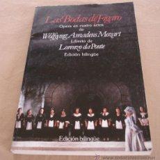 Libros de segunda mano: LAS BODAS DE FIGARO, OPERA EN CUATRO ACTOS DE WOLFGANG AMADEUS MOZART.. Lote 35652244