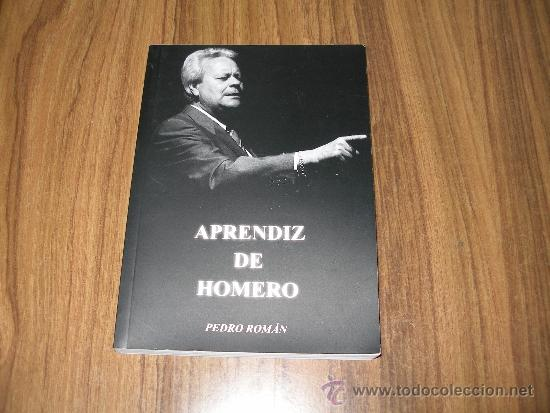PEDRO ROMAN - APRENDIZ DE HOMERO (Libros de Segunda Mano (posteriores a 1936) - Literatura - Teatro)