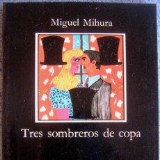 Libros de segunda mano: TRES SOMBREROS DE COPA. MIGUEL MIHURA. EDICION DE JORGE RODRIGUEZ PADRON. EDIT. CATEDRA, 1988.. Lote 36280368