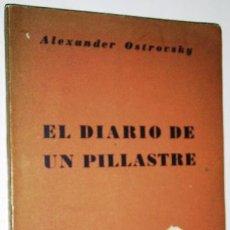 Libros de segunda mano: EL DIARIO DE UN PILLASTRE POR ALEXANDER OSTROVSKY DE ED QUETZAL EN BUENOS AIRES 1957 PRIMERA EDICIÓN. Lote 36359356