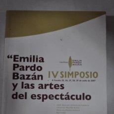Libros de segunda mano: ACTAS DO IV SIMPOSIO EMILIA PARDO BAZÁN Y LAS ARTES DEL ESPECTÁCULO 25 AL 29DE XUNIO 2007 RM61200. Lote 36372839