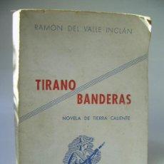 Libros de segunda mano: TIRANO BANDERAS. RAMÓN DEL VALLE-INCLÁN. Lote 36401087