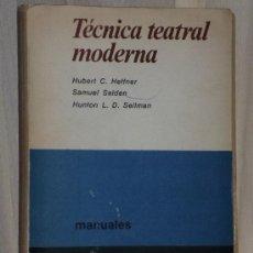 Libros de segunda mano: TÉCNICA TEATRAL MODERNA.. Lote 36639395