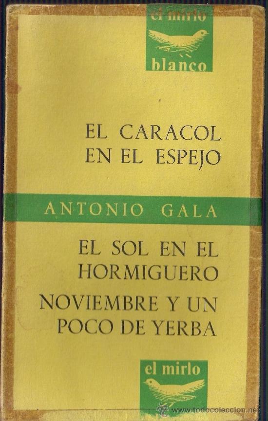 ANTONIO GALA - TEATRO - 1970 TAURUS EDICIONES. COL. EL MIRLO BLANCO. (Libros de Segunda Mano (posteriores a 1936) - Literatura - Teatro)