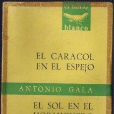 Libros de segunda mano: ANTONIO GALA - TEATRO - 1970 TAURUS EDICIONES. COL. EL MIRLO BLANCO.. Lote 37595387