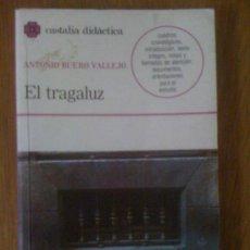 Libros de segunda mano: EL TRAGALUZ, DE ANTONIO BUERO VALLEJO. CASTALIA, 1986. Lote 37610174