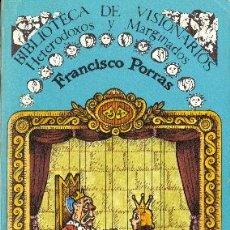 Libros de segunda mano: TITELLES TEATRO POPULAR - FRANCISCO PORRAS (BIBLIOTECA DE VISIONARIOS ORTODOXOS Y MARGINADOS) NUEVO . Lote 37760938