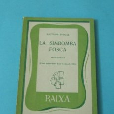 Libros de segunda mano: LA SIMBOMBA FOSCA. BALTASAR PORCEL. TRAGICOMÈDIA. PREMI EXTRAORDINARI JOAN SANTAMARIA 1961. Lote 37842067