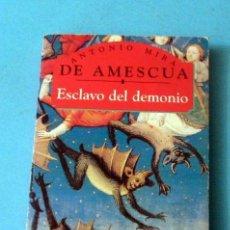 Libros de segunda mano: ESCLAVO DEL DEMONIO. ANTONIO MIRA DE AMESCUA. Lote 38164540