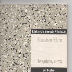Libros de segunda mano: TE QUIERO, ZORRA. FRANCISCO NIEVA. TEXTO DRAMÁTICO EN UN ACTO ÚNICO - TEATRO. Lote 38159101