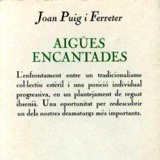 Libros de segunda mano: AIGÜES ENCANTADES - JOAN PUIG I FERRATER. Lote 38180016