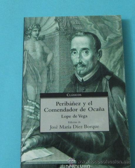 PERIBÁÑEZ Y EL COMENDADOR DE OCAÑA. LOPE DE VEGA. EDICIÓN DE JOSÉ MARÍA DÍEZ BORQUE (Libros de Segunda Mano (posteriores a 1936) - Literatura - Teatro)