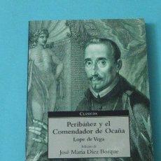 Libros de segunda mano: PERIBÁÑEZ Y EL COMENDADOR DE OCAÑA. LOPE DE VEGA. EDICIÓN DE JOSÉ MARÍA DÍEZ BORQUE. Lote 38448991