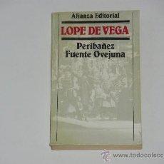 Libros de segunda mano: LOPE DE VEGA: PERIBÁÑEZ. FUENTE OVEJUNA (INTRODUCCIÓN Y NOTAS DE ALBERTO BLECUA). Lote 38072633