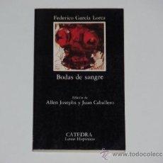Libros de segunda mano: FEDERICO GARCÍA LORCA: BODAS DE SANGRE (EDICIONES CÁTEDRA). Lote 117914088
