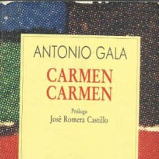 Libros de segunda mano: CARMEN CARMEN. ANTONIO GALA. ESPASA CALPE. MADRID. 1988. Lote 38795515