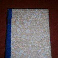 Libros de segunda mano: AMORES Y AMORÍOS Y LA DIVINA INVENTORA. SERAFIN Y JOAQUIN ALVAREZ QUINTERO. EDICIONES ALFIL. 1955.. Lote 38871162