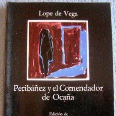 Libros de segunda mano: PERIBAÑEZ Y EL COMENDADOR DE OCAÑA - LOPE DE VEGA. EDIC. JUAN MARIA MARIN. EDIT. CATEDRA. 1992.. Lote 38915043