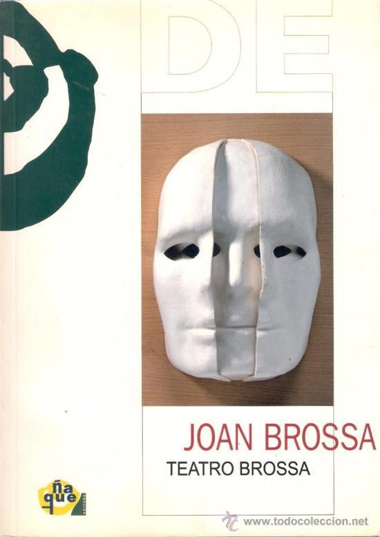 JOAN BROSSA. TEATRO BROSSA. - ÑAQUE 2001 (Libros de Segunda Mano (posteriores a 1936) - Literatura - Teatro)