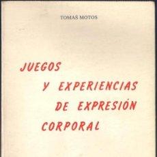 Libros de segunda mano: JUEGOS Y EXPERIENCIAS DE EXPRESIÓN CORPORAL. - TOMÁS MOTOS - EDITORIAL HUMANITAS 1985. Lote 39287966