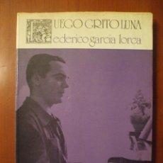 Libros de segunda mano: FUEGO GRITO LUNA, FEDERICO GARCIA LORCA, POEMA EN TRES LETRAS DE FINA DE CALDERON. Lote 39303649