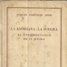 Libros de segunda mano: LA ADRIANA-LA SUEGRA. PUBLIO TERENCIO AFER. ESPASA-CALPE. BUENOS AIRES. ARGENTINA. 1947. Lote 39402615