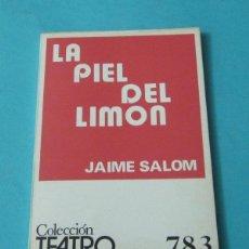 Libros de segunda mano: LA PIEL DEL LIMÓN. JAIME SALOM. COLECCIÓN TEATRO Nº 783. Lote 39410109