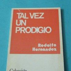 Libros de segunda mano: TAL VEZ UN PRODIGIO. RODOLFO HERNÁNDEZ. COLECCIÓN TEATRO Nº 774. Lote 39410123