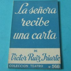 Libros de segunda mano: LA SEÑORA RECIBE UNA CARTA. VÍCTOR RUIZ IRIARTE. COLECCIÓN TEATRO Nº 568. Lote 39410234