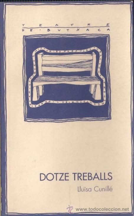 DOTZE TREBALLS - LLUISA CUNILLÉ. PAGÉS EDITORS 1998 (Libros de Segunda Mano (posteriores a 1936) - Literatura - Teatro)