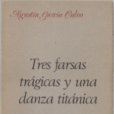 Libros de segunda mano: TRES FARSAS TRÁGICAS Y UNA DANZA TITÁNICA. AGUSTIN GARCIA CALVO. LUCINA 1980. Lote 39535193