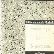 Libros de segunda mano: TE QUIERO ZORRA. FRANCISCO NIEVA.EDI. ANTONIO MACHADO. MADRID. 1989. Lote 39803235