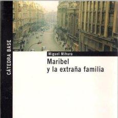 Libros de segunda mano - Maribel y la extraña familia - Miguel Mihura. Ediciones Cátedra 2005 - 39832095