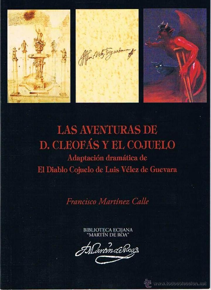 LAS AVENTURAS DE DON CLEOFÁS Y EL COJUELO. BIBLIOTECA ECIJANA MARTÍN DE ROA. (Libros de Segunda Mano (posteriores a 1936) - Literatura - Teatro)