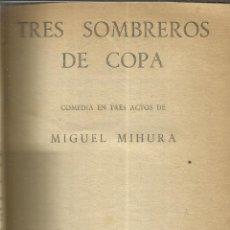 Libros de segunda mano: TEATRO. CINCO OBRAS. ENTRE ELLAS SOMBRERO DE TRES COPAS. MIGUEL MIHURA. EDICIONES ALFIL.MADRID.1953. Lote 39919624