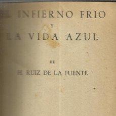 Libros de segunda mano: TEATRO. OCHO OBRAS. ENTRE ELLAS EL INFIERNO FRIO. H. RUIZ DE LA FUENTE. EDICIONES ALFIL.MADRID.1954. Lote 39919865