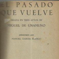 Libros de segunda mano: TEATRO. CUATRO OBRAS. ENTRE ELLAS EL PASADO QUE VUELVE.MIGUEL DE UNAMUNO.EDICIONES ALFIL.MADRID.1960. Lote 39919963