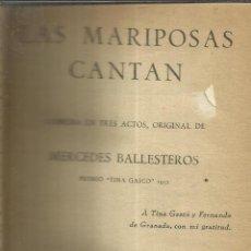 Libros de segunda mano: TEATRO.DIEZ OBRAS. ENTRE ELLAS LAS MARIPOSAS CANTAN.MERCEDES BALLESTEROS.EDICIONES ALFIL.MADRID.1953. Lote 39920009