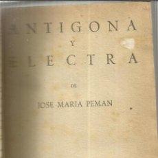 Libros de segunda mano: TEATRO. CINCO OBRAS. ENTRE ELLAS ANTIGONA Y ELECTRA. JOSE Mª PEMÁN. EDICIONES ALFIL.MADRID.1953. Lote 39920127