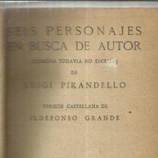 Libros de segunda mano: TEATRO. CINCO OBRAS. ENTRE ELLAS 6 PERSONAJES EN BUSCA DE AUTOR L. PIRANDELLO.EDICIONES ALFIL.MADRID. Lote 39920314