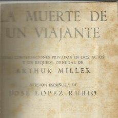 Libros de segunda mano: TEATRO. CINCO OBRAS. ENTRE ELLAS LA MUERTE DE UN VIAJANTE. ARTHUR MILLER.EDICIONES ALFIL.MADRID.1955. Lote 39920364