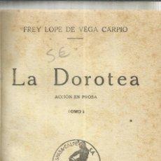 Libros de segunda mano: LA DOROTEA. FREY LOPE DE VEGA CARPIO. TOMO I Y II. ESPASA-CALPE. MADRID. 1941. Lote 39920446