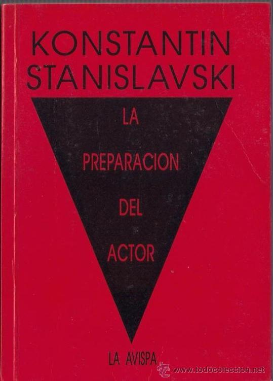LA PREPARACION DEL ACTOR KONSTANTIN STANISLAVSKI LA AVISPA 1992 (Libros de Segunda Mano (posteriores a 1936) - Literatura - Teatro)