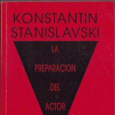 Libros de segunda mano: LA PREPARACION DEL ACTOR KONSTANTIN STANISLAVSKI LA AVISPA 1992. Lote 63989359
